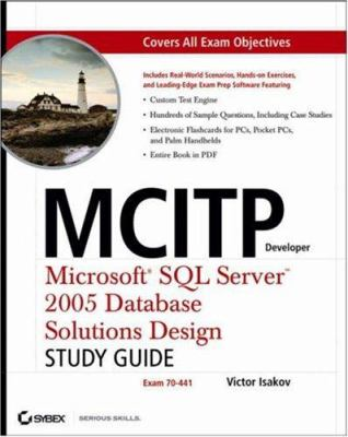 MCITP Developer: Microsoft SQL Server 2005 Database Solutions Design Study Guide (70-441) [With CDROM] 9780470040522