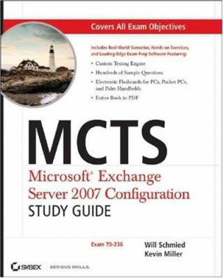MCTS: Microsoft Exchange Server 2007 Configuration: Exam 70-236 [With CDROM] 9780470068199