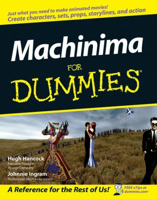 Machinima for Dummies [With DVD] 9780470096918