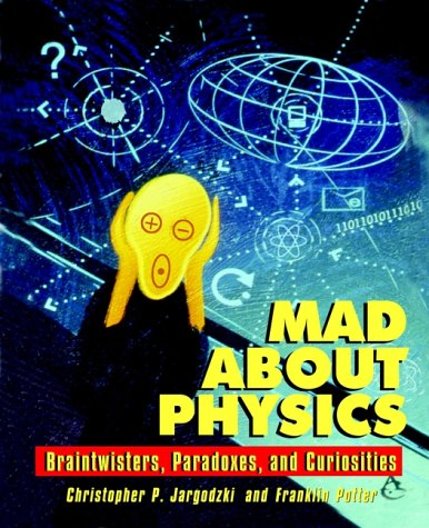 Mad about Physics: Braintwisters, Paradoxes, and Curiosities 9780471569619
