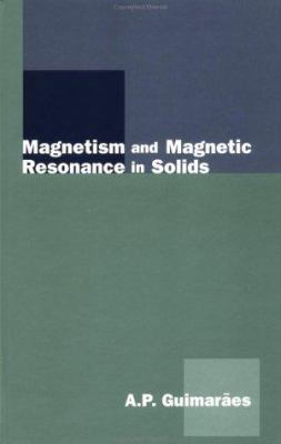 Magnetism and Magnetic Resonance in Solids 9780471197744