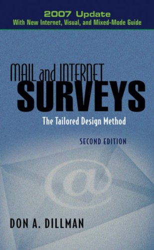 Mail and Internet Surveys: The Tailored Design Method: With New Internet, Visual, and Mixed-Mode Guide 9780470038567