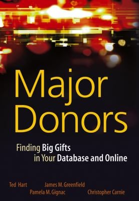 Major Donors: Finding Big Gifts in Your Database and Online 9780471768104