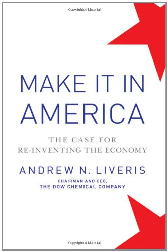 Make It in America: The Case for Re-Inventing the Economy 9780470930229