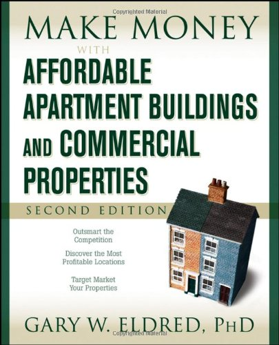 Make Money with Affordable Apartment Buildings and Commercial Properties 9780470183434