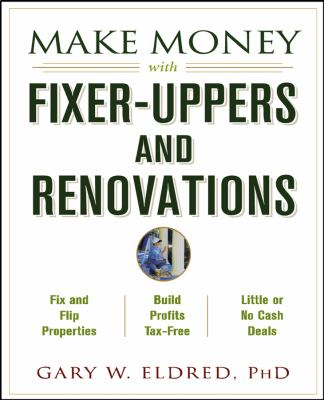 Make Money with Fixer-Uppers and Renovations 9780471433422