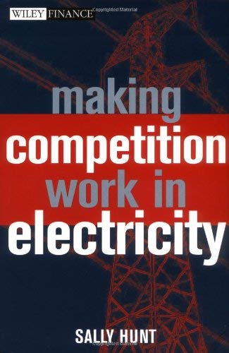 Making Competition Work in Electricity 9780471220985