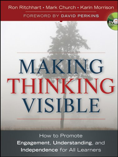 Making Thinking Visible: How to Promote Engagement, Understanding, and Independence for All Learners 9780470915516
