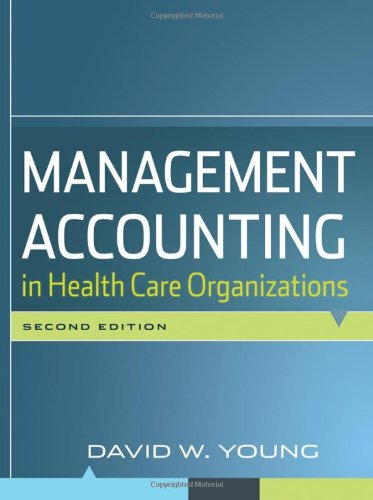 Management Accounting in Health Care Organizations 9780470300213