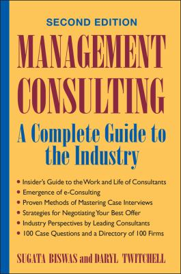 Management Consulting: A Complete Guide to the Industry 9780471444015