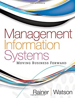 Management Information Systems: Moving Business Forward 9780470889190