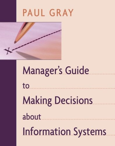 Manager's Guide to Making Decisions about Information Systems 9780471263593