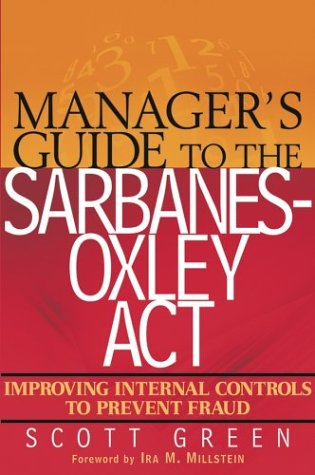 Manager's Guide to the Sarbanes-Oxley Act: Improving Internal Controls to Prevent Fraud 9780471569756