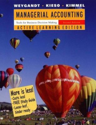 Managerial Accounting, Active Learning Edition: Tools for Business Decision Making 9780471455011