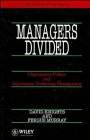 Managers Divided: Organisation Politics and Information Technology Management 9780471935865