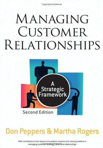 Managing Customer Relationships: A Strategic Framework - Peppers, Don / Rogers, Martha