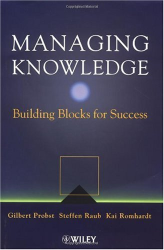 Managing Knowledge: Building Blocks for Success 9780471997689