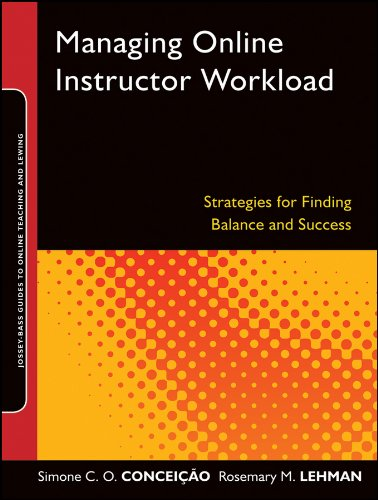 Managing Online Instructor Workload: Strategies for Finding Balance and Success 9780470888421