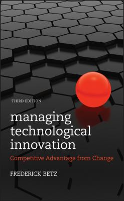 Managing Technological Innovation: Competitive Advantage from Change 9780470547823