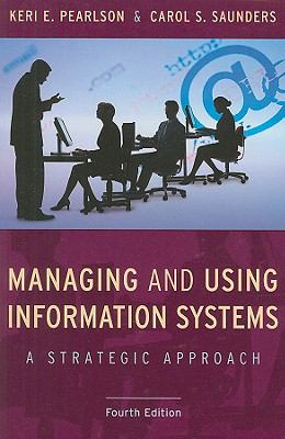 Managing and Using Information Systems: A Strategic Approach 9780470343814