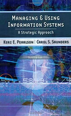 Managing and Using Information Systems: A Strategic Approach 9780471715382