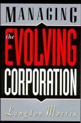 Managing the Evolving Corporation 9780471286516