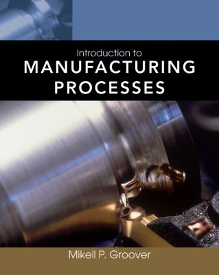 Introduction to Manufacturing Processes [With Web Access] 9780470632284