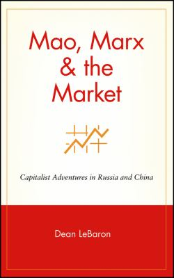 Mao, Marx & the Market: Capitalist Adventures in Russia and China 9780471153153