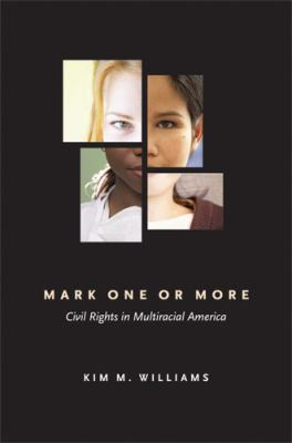 Mark One or More: Civil Rights in Multiracial America 9780472032808