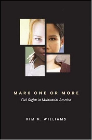 Mark One or More: Civil Rights in Multiracial America 9780472114429