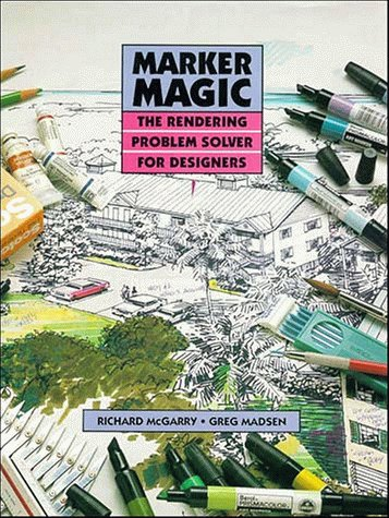 Marker Magic: The Rendering Problem Solver for Designers 9780471284345