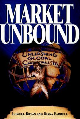 Market Unbound: Unleashing Global Capitalism 9780471144465