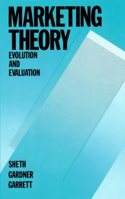 Marketing Theory: Evolution and Evaluation 9780471635277