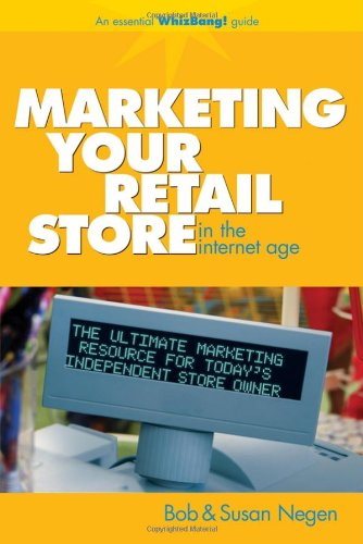 Marketing Your Retail Store in the Internet Age 9780470043936