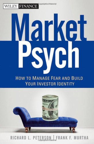 MarketPsych: How to Manage Fear and Build Your Investor Identity 9780470543580