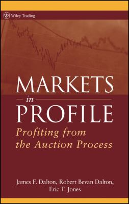 Markets in Profile: Profiting from the Auction Process 9780470039090