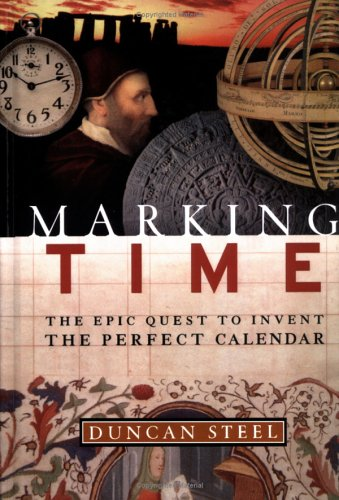 Marking Time: The Epic Quest to Invent the Perfect Calendar 9780471298274