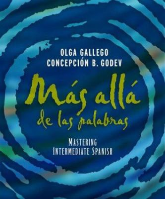 Mas Alla de Las Palabras: Mastering Intermediate Spanish, Student Text and Cassette 9780471589501