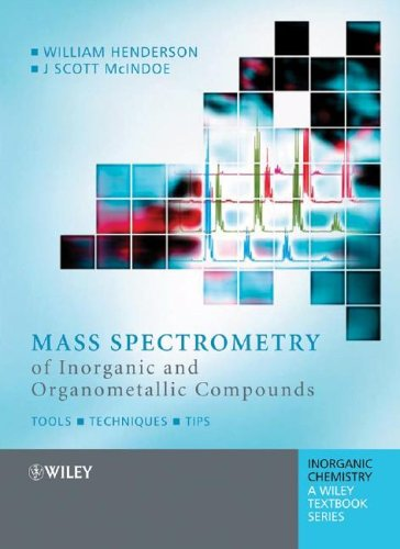 Mass Spectrometry of Inorganic and Organometallic Compounds: Tools - Techniques - Tips 9780470850169