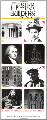 Master Builders: A Guide to Famous American Architects 9780471144021