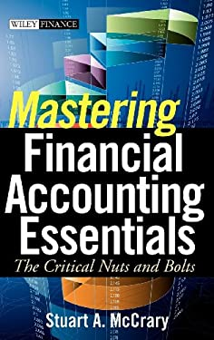 Mastering Financial Accounting Essentials: The Critical Nuts and Bolts 9780470393321