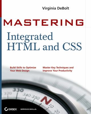 Mastering Integrated HTML and CSS [With CD-ROM] 9780470097540