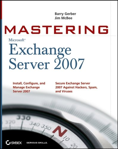 Mastering Microsoft Exchange Server 2007 9780470042892