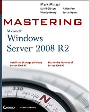 Mastering Microsoft Windows Server 2008 R2 9780470532867