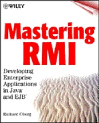 Mastering RMI: Developing Enterprise Applications in Java and Ejb [With CDROM] 9780471389408