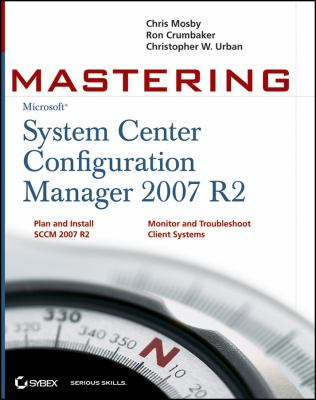 Mastering System Center Configuration Manager 2007 R2 9780470173671