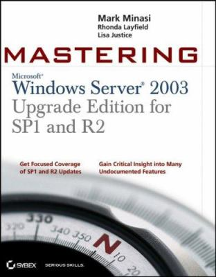 Mastering Windows Server 2003: Upgrade Edition for SP1 and R2 9780470056455