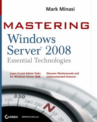 Mastering Windows Server 2008 Essential Technologies