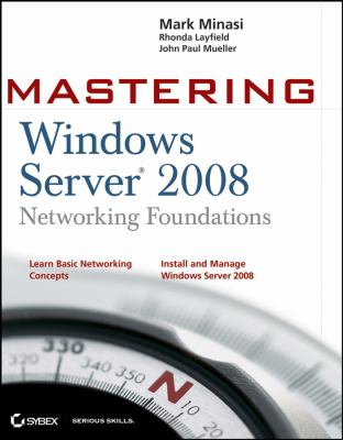 Mastering Windows Server 2008 Networking Foundations 9780470249840