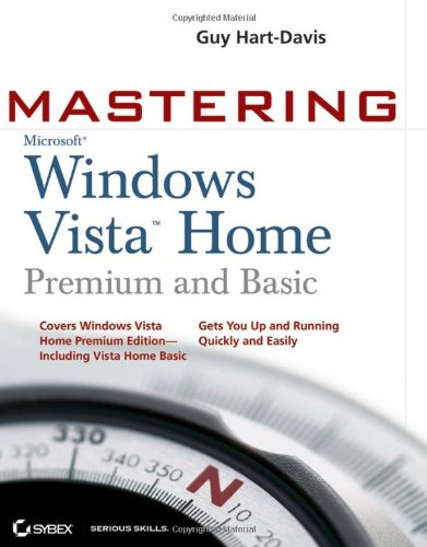 Mastering Windows Vista Home: Premium and Basic 9780470046142